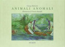 Animali anomali - Giorgio Matteotti - Illustrazioni di Vittorio Bustaffa