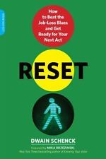 Reset : How to Beat the Job-Loss Blues and Get Ready for Your Next Act by...
