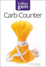 Carb Counter: A Clear Guide to Carbohydrates in Everyday Foods (Collins GEM), Go