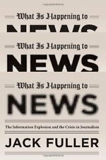 What Is Happening to News: The Information Explosi