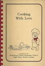 HIGH POINT NC 1986 NORTHWOOD UNITED METHODIST CHURCH COOK BOOK COOKING WITH LOVE