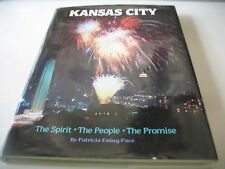 Kansas City The Spirit The People The Promise Patricia Ewing Pace Hardcover Book