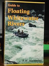 Guide to Floating Whitewater Rivers, Rafts, Kayaks, Canoes, Rivers, Camping