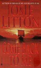BUY 2 GET 1 FREE Come Back to Me by Josie Litton (2001, Paperback)