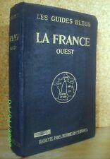 """Guide Bleu FRANCE 4 Volumes """"OUEST"""" Normandie Bretagne 1925 !"""