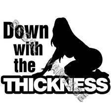Down With The Thickness Vinyl Sticker Decal JDM Hot Chick - Choose Size & Color