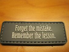 """TACTICAL MILITARY MORALE PATCH """"FORGET THE MISTAKE, REMEMBER THE LESSON"""" PVC"""