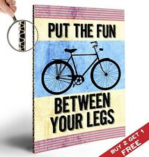 PUT THE FUN BETWEEN YOUR LEGS A4 Poster Fun Bicycle Bike Art Retro Vintage Quote