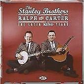 The Stanley Brothers - Later King Years (2007)