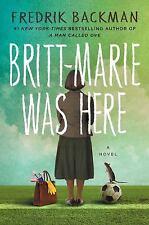 Britt-Marie Was Here: A Novel by Backman, Fredrik