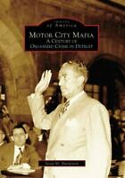NEW Motor City Mafia : A Century of Organized Crime in Detroit by Burnstein, Sco
