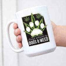 Weed Coffee Mug - Always Distracted By Dogs And Weed - Marijuana Stoner Pot Head