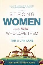 Strong Women and the Men Who Love Them: Building Happiness In Marriage When Oppo