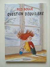 EO 2009 (très bel état) - pico Bogue 3 (question d'équilibre) - Dormal - Dargaud