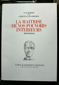 LA MAITRISE DE VOS POUVOIRS INTERIEURS  - LUIS ROBERT / CHRISTIAN H. GODEFROY