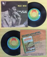 LP 45 7'' WILLIE HUTCH If you ain't got no money 1974 italy TAMLA no cd mc dvd
