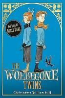 The Woebegone Twins: Book 2 (Tales from Schwartzgarten), William Hill, Christoph