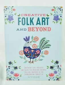 Creative Folk Art and Beyond - Inspiring Tips, Projects and Ideas for Creating