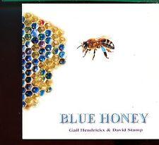 Gail Hendrickx & David Stamp / Blue Honey
