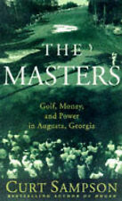 NEW The Masters: Golf, Money, and Power in Augusta, Georgia by Curt Sampson