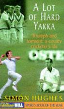 A Lot of Hard Yakka: Cricketing Life on the County Circuit, Hughes, Simon
