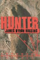 Hunter, Paperback by Huggins, James Byron, Brand New, Free P&P in the UK