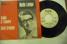 "NELLO LONGO""CALDO E' L'AMORE-disco 45 giri FOX italy 1966"" BEAT italy"
