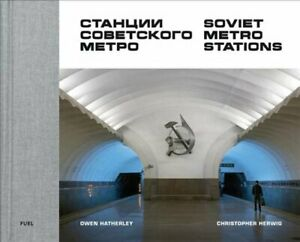 Soviet Metro Stations by Christopher Herwig 9780995745568 | Brand New