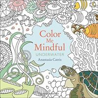 Color Me Mindful: Underwater by Anastasia Catris