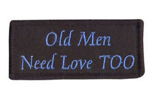 "(C7) OLD MEN NEED LOVE TOO 3"" x 1 3/8"" iron on patch Biker"