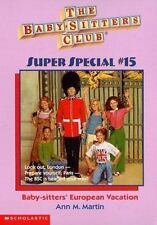 Baby-Sitters' European Vacation (Baby-Sitters Club Super Special) Martin, Ann M