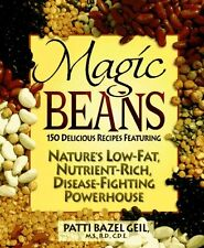 Magic Beans: 150 Delicious Recipes Featuring Natur