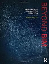 Beyond BIM: Architecture Information Modeling, Briscoe, Danelle, Very Good condi