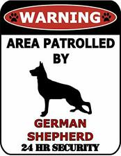 Warning Area Patrolled by German Shepherd 24 Hour Dog Sign SP594