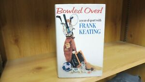 Bowled Over! by Frank Keating (1989) Signed Presentation Copy To Geoff Boycott