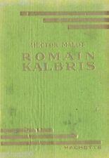 Romain KALBRIS // Hector MALOT // Bibliothèque Verte // 1943