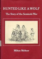 Hunted like a wolf;: The story of the Seminole War