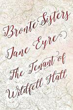 Bronte Sisters Deluxe Edition (Jane Eyre; The Tenant of Wildfell Hall) by Charlotte Bronte, Anne Bronte (Hardback, 2017)