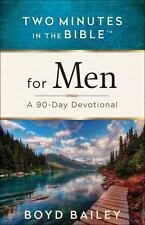 Two Minutes in the Bible® for Men: A 90-Day Devotional, Bailey, Boyd, Good Book