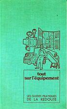 TOUT SUR L'EQUIPEMENT. GUIDES PRATIQUES DE LA REDOUTE. 1972
