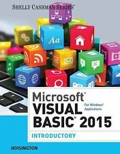 Microsoft Visual Basic 2015 for Windows Applications: Introductory (Shelly Cash