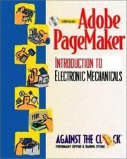 Adobe PageMaker 6.5: An Introduction to Electronic Mechanicals and Student CD