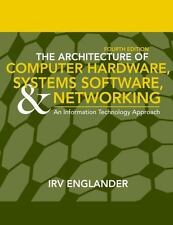 Architecture of Computer Hardware, System Software, and Networking by Irv Englan