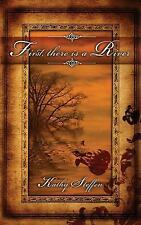 First, There Is a River: Book One in the Spirit of the River Series-ExLibrary
