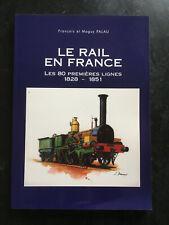 LE RAIL EN FRANCE LES 80 PREMIÈRES LIGNES 1828 - 1851 , PALAU