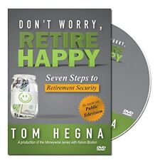 Don't Worry, Retire Happy! Seven Steps to Retirement Security DVD TOM HEGNA NEW!