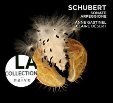ANNE/DESERT,CLAIRE GASTINEL - LA COLLECTION NAIVE-ARPEGGIONE  CD NEU SCHUBERT