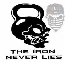 The Iron Never Lies, Kettle Bell,Skull,Fitness,Exercise,Wellness,vinyl decals