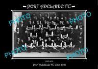 SANFL 6 X 4 HISTORIC PHOTO OF THE PORT ADELAIDE FC TEAM 1921