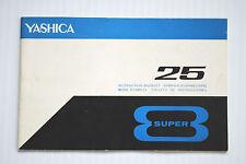 YASHICA 25 SUPER 8 MOVIE CAMERA INSTRUCTION BOOKLET